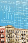 Naked City: On Authenticity and Urban Citizenship, an Interview with Sharon Zukin